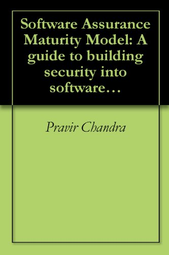 Software Assurance Maturity Model: A guide to building