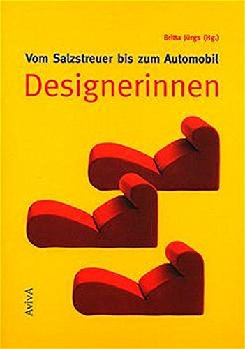 Vom Salzstreuer bis zum Automobil: Designerinnen