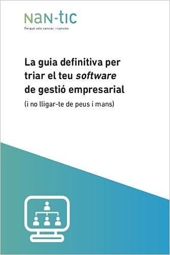 La guia definitiva per triar el teu software de gestió empresarial: (i no lligar-te de peus i mans): Volume 1 (NaN-tic)