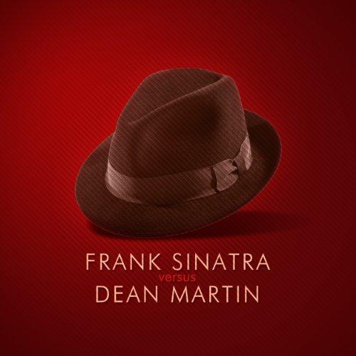 Frank Sinatra versus Dean Martin