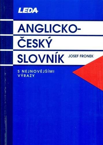 Anglicko-český slovník: s nejnovějšími výrazy (2003)