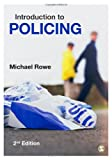 Introduction to Policing, Rowe, Michael, 1446255883