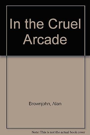 book cover of In The Cruel Arcade