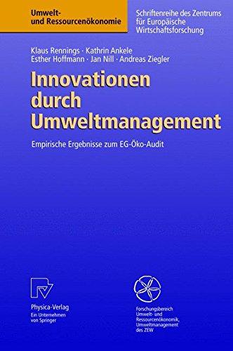 Innovationen durch Umweltmanagement: Empirische Ergebnisse zum EG-Öko-Audit (Umwelt- und Ressourcenökonomie) (German Edition) by Klaus Rennings