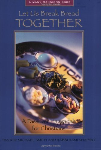 Download Let Us Break Bread Together:  A Passover Haggadah for Christians (Many Mansions) ebook