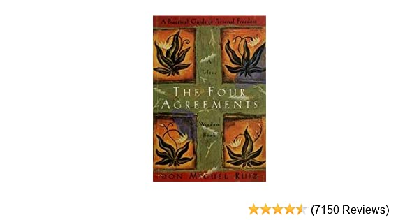 The Four Agreements A Practical Guide To Personal Freedom A