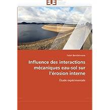 Influence des interactions mécaniques eau-sol sur l''érosion interne: Étude expérimentale