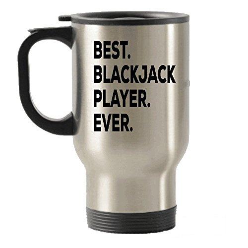 Blackjack Gifts -Travel Insulated Tumblers Mug - Best Blackjack Player Ever - Gifts For Blackjack Players
