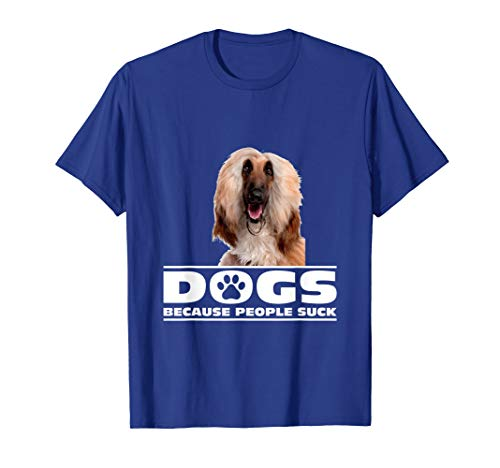 Dogs Because People Suck Afghan Hound T-shirt ()