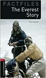 Oxford Bookworms Library Factfiles: Level 3:: The Everest Story (Oxford Bookworms ELT)