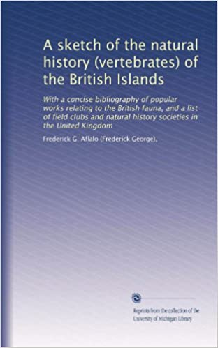 Kostenlose Ebooks Englisch A sketch of the natural history (vertebrates) of the British Islands: With a concise bibliography of popular works relating to the British fauna, and ... history societies in the United Kingdom PDF B003U89NPW