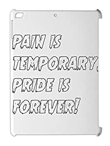 pain is temporary, pride is forever! iPad air plastic case