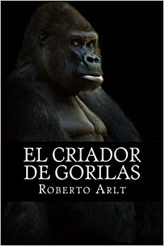 El criador de gorilas (Spanish Edition)