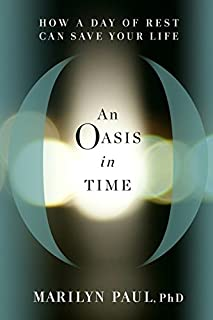 Book Cover: An Oasis in Time: How a Day of Rest Can Save Your Life