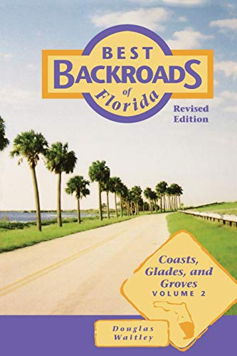 Best Backroads of Florida: Coasts, Glades, and Groves (Best Coastal Towns In America)