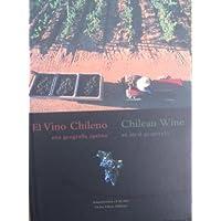 El vino chileno: Una geografía optima=Chilean wine : an ideal geography (Spanish