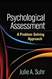 Psychological Assessment : A Problem-Solving Approach, Suhr, Julie A., 146251958X