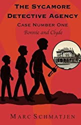 The Sycamore Detective Agency - Case Number One: Bonnie and Clyde (Volume 1)