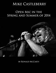 Mike Castleberry Open Mic in the Spring and Summer of 2014