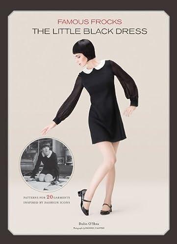 Famous Frocks: The Little Black Dress: Patterns for 20 Garments ...