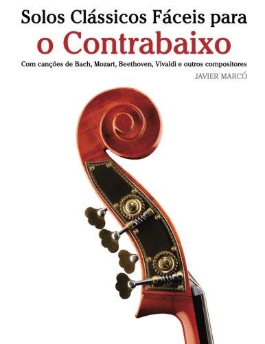 Solos-Classicos-Faceis-Para-O-Contrabaixo-Com-Cancoes-de-Bach-Mozart-Beethoven-Vivaldi-E-Outros-Compositores