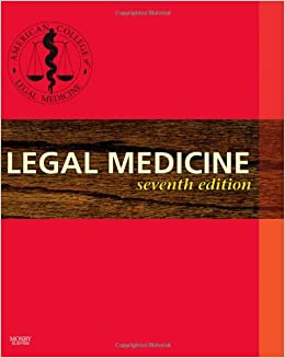 Legal Medicine, 7e (Legal Medicine (American College of Legal Medicine))