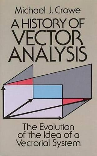 A History of Vector Analysis: The Evolution of the Idea of a Vectorial System (Dover Books on Mathematics) pdf epub