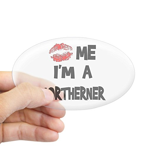 CafePress - Kiss Me I'm A Northerner Oval Sticker - Oval Bumper Sticker, Euro Oval Car Decal