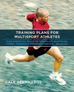 Gale Bernhardt: Training Plans for Multisport Athletes : Your Essential Guide to Triathlon, Duathlon, Xterra, Ironman & Endurance Racing (Paperback); 2006 Edition (Training Plans For Multisport Athletes By Gale Bernhardt)
