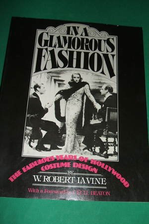 In A Glamorous Fashion the Fabulous Years of Hollywood Costume Design (Glamorous Hollywood Costumes)