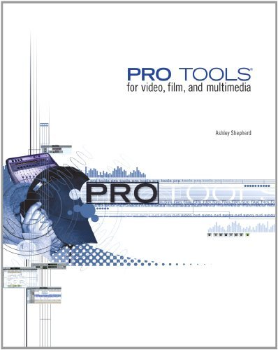Download Pro Tools for Video, Film, and Multimedia [Paperback] [2003] 1 Ed. Ashley Shepherd PDF ePub ebook