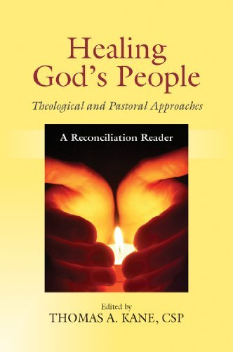 Download Healing God's People: Theological and Pastoral Approaches; A Reconciliation Reader PDF