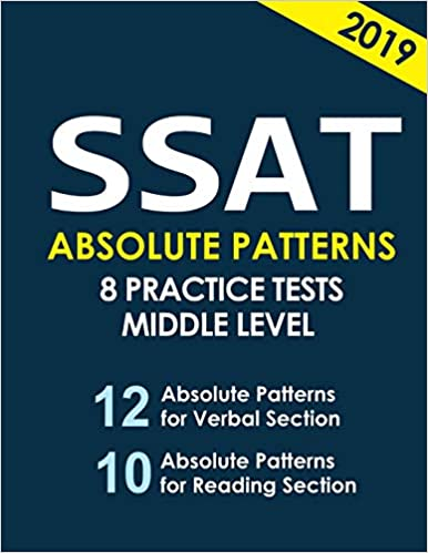 8 Practice Tests for Middle /& Upper Level SSAT Absolute Patterns