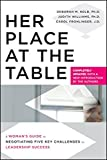 Her Place at the Table: A Woman's Guide to Negotiating Five Key Challenges to Leadership Success