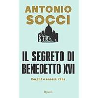 Il segreto di Benedetto XVI. Perché è ancora papa