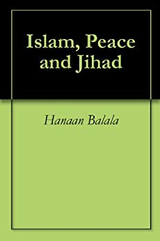 """religion jihad and peace Muslims in the west are quick to point to passages such as quran 109:6 (""""you shall have your religion and i shall have my religion"""") and 2:256 (""""there is no compulsion in religion"""") as evidence that islam is a religion of peace."""