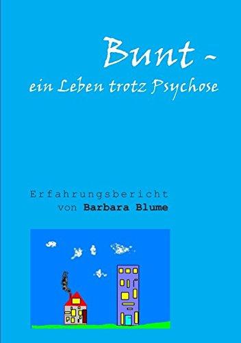 Bunt - Ein Leben trotz Psychose