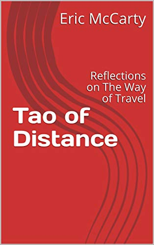 Tao of Distance : Reflections on The Way of Travel