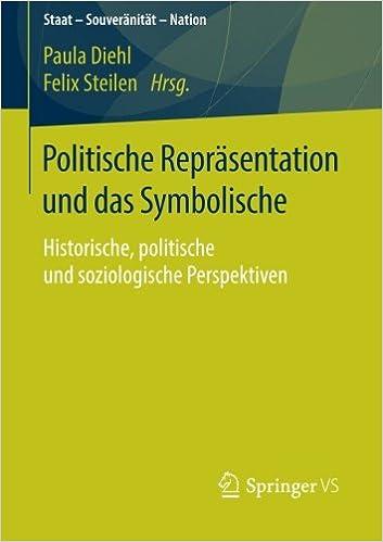 Politische Repräsentation und das Symbolische: Historische, politische und soziologische Perspektiven (Staat - Souveränität - Nation)