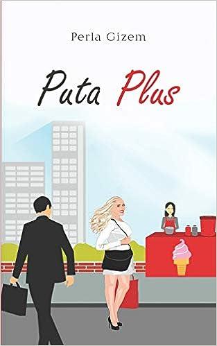Puta Plus: Amazon.es: Gizem, Perla: Libros