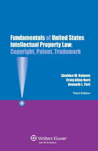 Fundamentals of Us Intellectual Property Law. Copyright, Patent, Trademark.3rd Edition