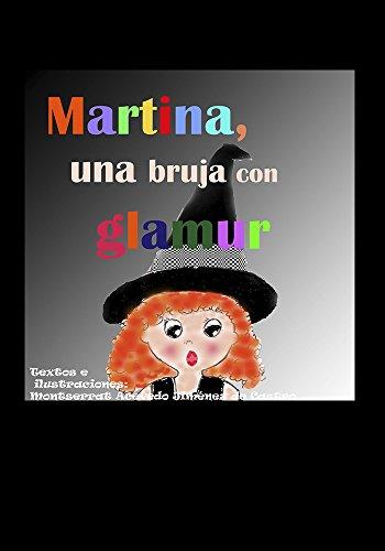 Martina, una bruja con glamur: Una brujita valiente y decidida. (Spanish Edition)]()