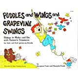 Puddles and Wings and Grapevine Swings, Things to Make and Do with Nature's Treasures