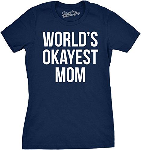 Crazy Dog TShirts - Worlds Okayest Mom T Shirt Funny Mothers Day Shirts Gifts for Mommy - Camiseta Para Mujer azul marino