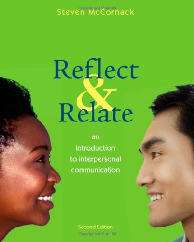 Reflect and Relate: An Introduction to Interpersonal Communication by Bedford/St. Martin's