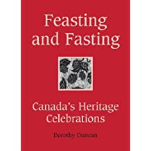Feasting and Fasting: Canada's Heritage Celebrations
