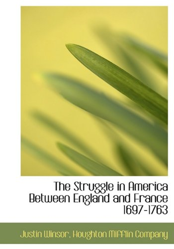 The Struggle in America Between England and France 1697-1763 ebook