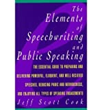 img - for Cook, Jeff Scott ( Author )(The Elements of Speechwriting and Public Speaking) Paperback book / textbook / text book