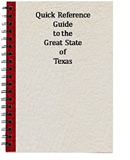 Quick Reference Guide to the Great State of Texas