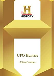 History --Ufo Hunters: Alien Crashes